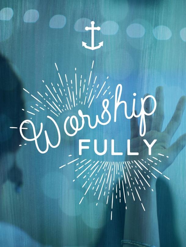 AC 1 - Worship Fully
