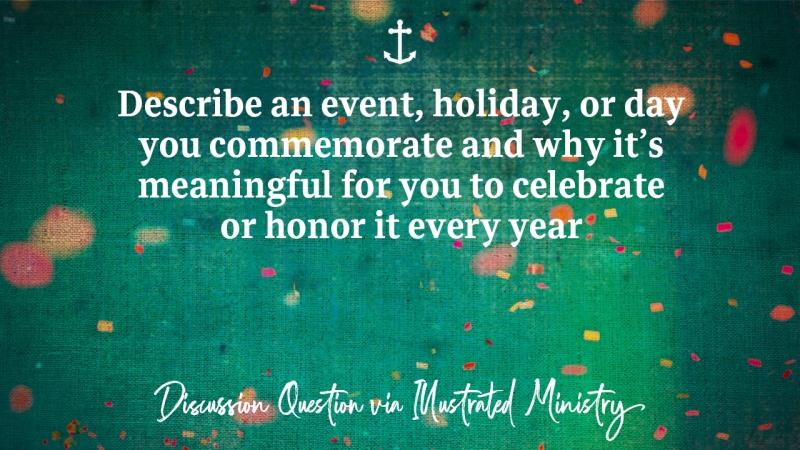 "Sermon - Image of confetti falling from the ceiling with text overlaid: ""Describe an event, holiday, or day you commemorate and why it's meaningful for you to celebrate or honor it every year."""