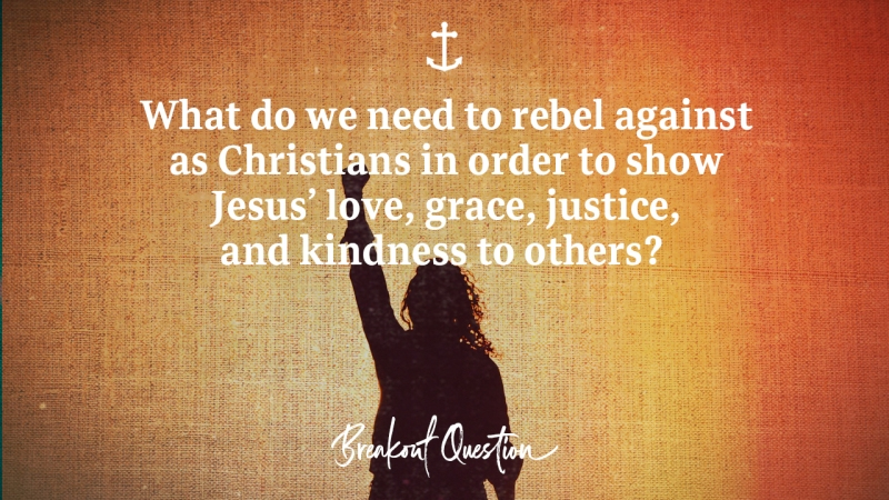 "Sermon - Image of woman with first raised with text overlaid, ""What do we need to rebel against as Christians in order to show Jesus' love, grace, justice, and kindness to others?"""