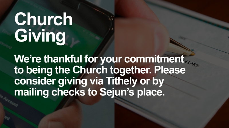"""Announcement - Images of smartphone and check being written with text overlaid, """"We're thankful for your commitment to being the Church together. Please consider giving via Tithely or by mailing checks to Sejun's place."""""""