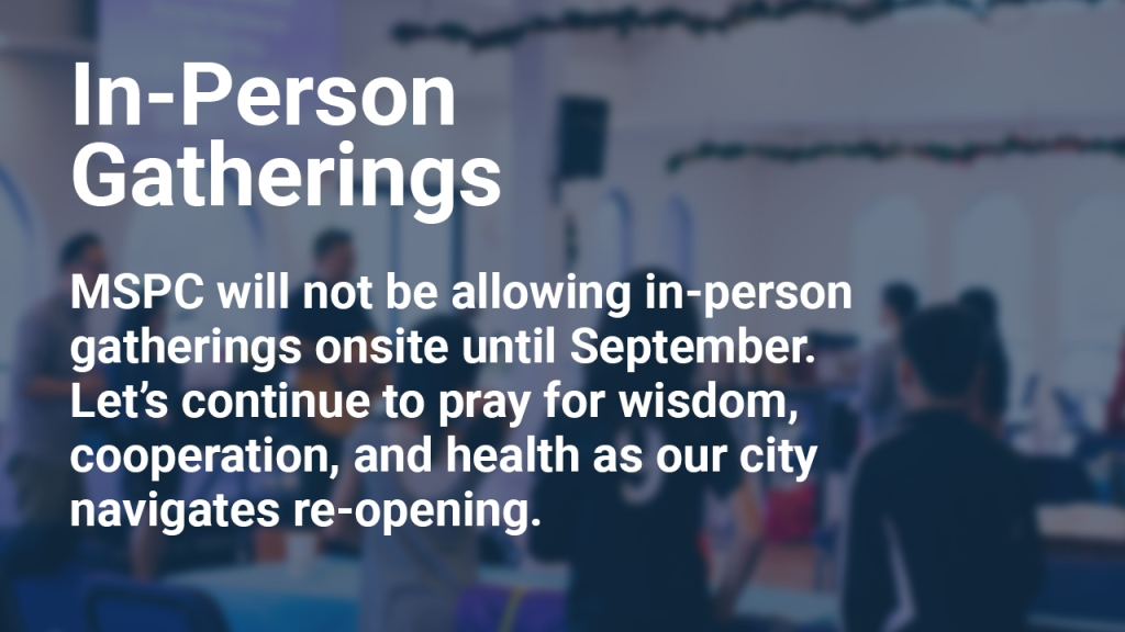 """Image of Anchor City worship gathering with text overlaid, """"In-Person Gatherings — MSPC will not be allowing in-person gatherings onsite until September. Let's continue to pray for wisdom, cooperation, and health as our city navigates re-opening."""""""