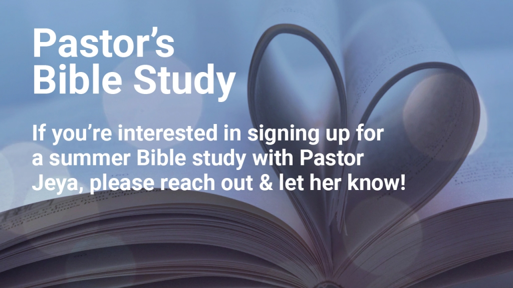 """Image of book with pages folded into heart shape with text overlaid, """"Pastor's Bible Study: If you're interested in signing up for a summer Bible study with Pastor Jeya, please reach out and let her know!"""""""