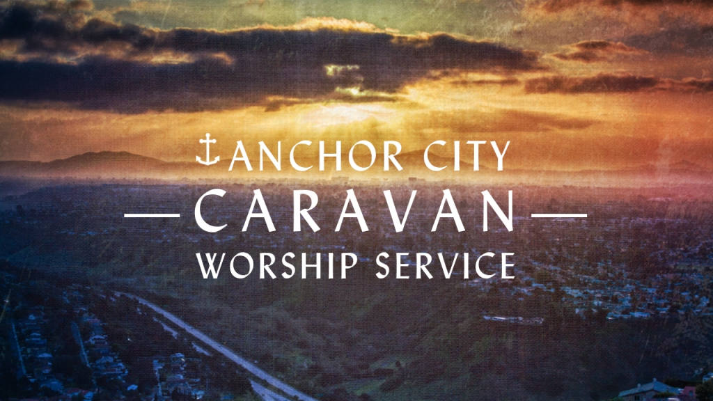 "Image of San Diego with sun bursting through clouds with text overlaid, ""Anchor City Caravan Worship Service"""