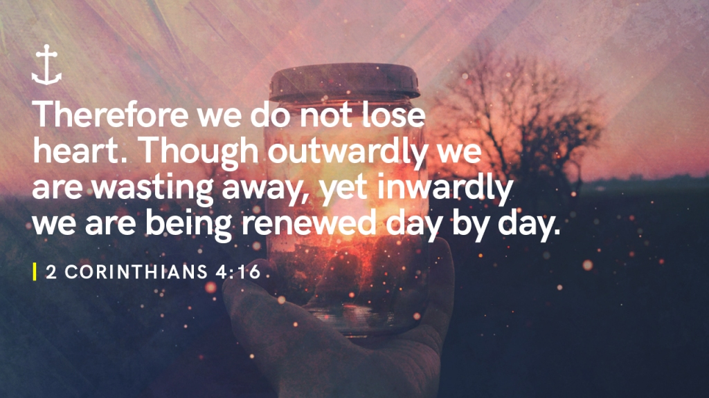 """Sermon - Image of jar with lights with text overlaid, """"2 Corinthians 4:16 - Therefore we do not lose heart. Though outwardly we are wasting away, yet inwardly we are being renewed day by day"""""""