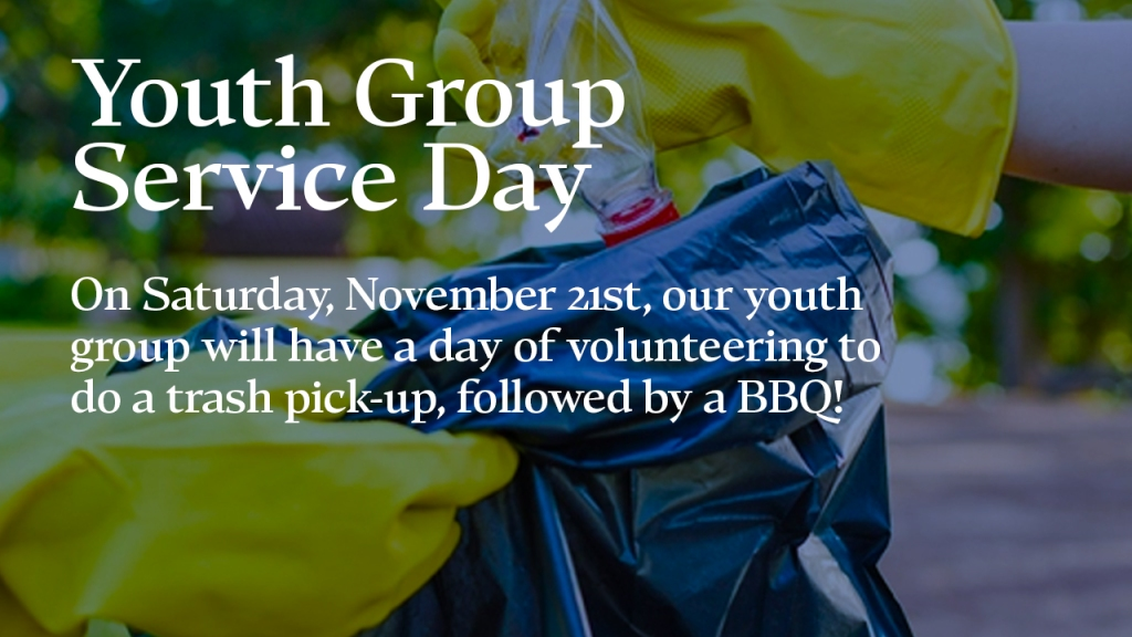"Announcement - image of people picking up trash with text overlaid, ""Youth Group Service Day: On Saturday, November 21st, our youth group will have a day of volunteering to do a trash pick-up, followed by a BBQ!"""