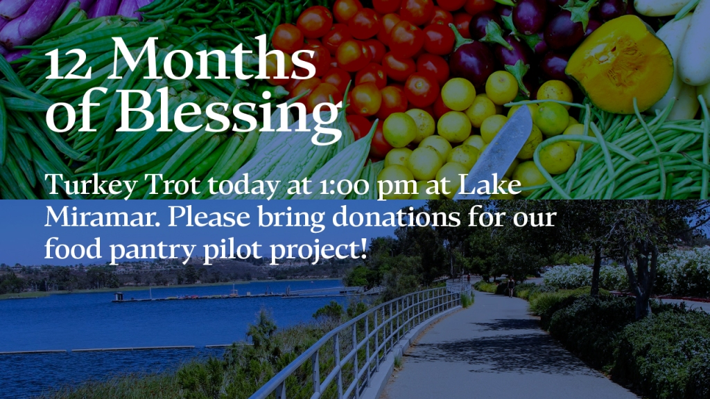 """Announcement - Image of produce and Lake Miramar with text overlaid, """"12 Months of Blessing: Turkey Trot today at 1:00 pm at Lake Miramar. Please bring donations for our food pantry pilot project!"""""""