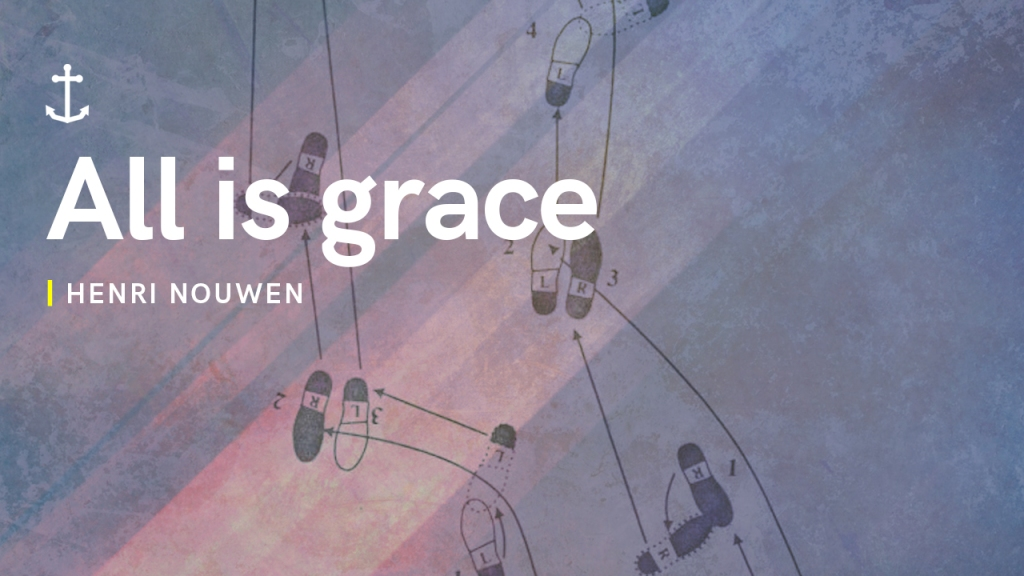 """Sermon - Image of dance steps with text overlaid, """"Henri Nouwen: All is grace"""""""