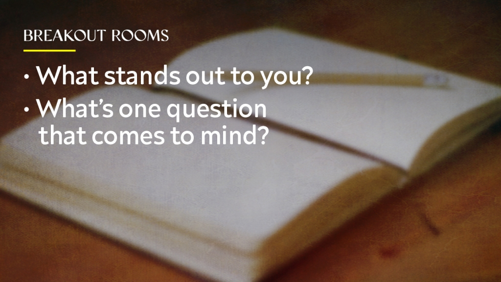 """Sermon - Image of journal with text overlaid, """"Breakout rooms: what stands out to you? What's one question that comes to mind?"""""""