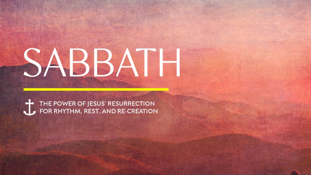 """Series - Image of mountains with text overlaid, """"Sabbath: The power of Jesus' resurrection for rhythm, rest, and re-creation"""""""